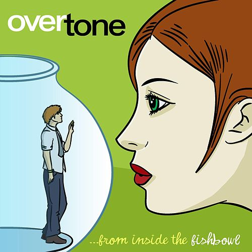 From Inside the Fishbowl by Overtone