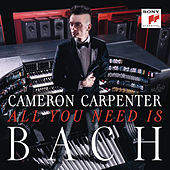 All You Need is Bach by Cameron Carpenter