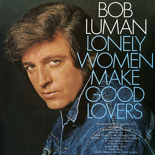 Lonely Women Make Good Lovers by Bob Luman