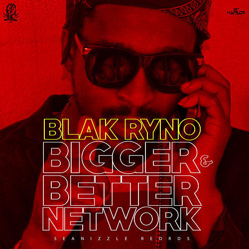 Bigger & Better Network - Single by Blak Ryno