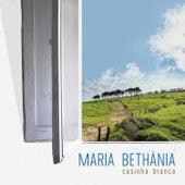 Casinha Branca by Maria Bethânia