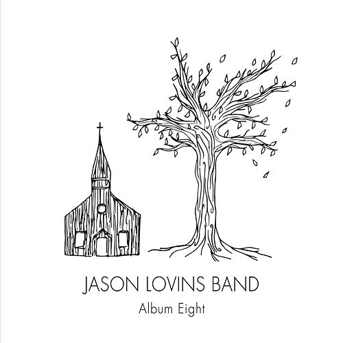 Album Eight by The Jason Lovins Band