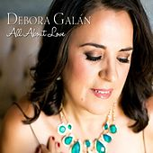 All About Love by Debora Galán