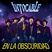 En La Obscuridad by Intocable