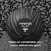 Minim.all Compilation, Vol. 6 (Mixed By Aleksandar Grum) by Various Artists