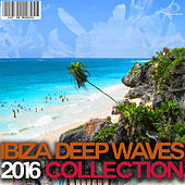 Ibiza Deep Waves 2016 Collection by Various Artists