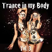 Trance in My Body, Vol. 3 by Various Artists