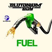 Fuel by Blutonium Boy