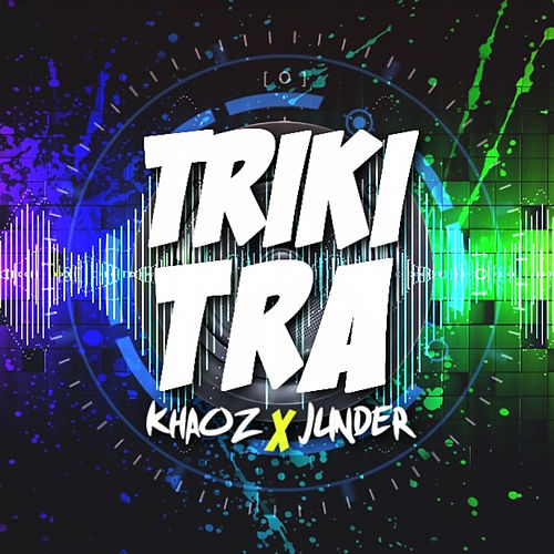 Trikitra by Junder