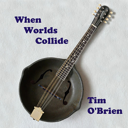 When Worlds Collide by Tim O'Brien