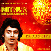 Ek Aas Liye - Other Facets of Mithun Chakraborty by Various Artists