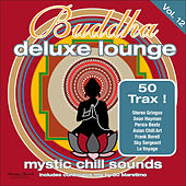Buddha Deluxe Lounge, Vol. 12 - Mystic Chill Sounds by Various Artists
