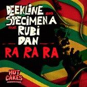 Ra Ra Ra (feat. Rubi Dan) by Deekline