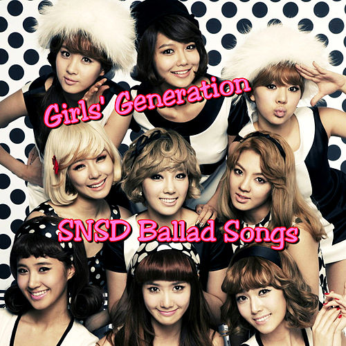 SNSD Ballad Songs by Girls' Generation