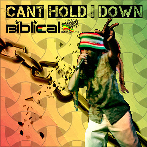 Can't Hold I Down by Biblical