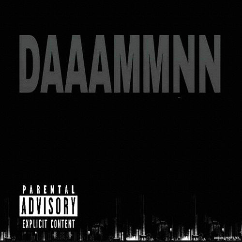 Daaammnn by J King y Maximan