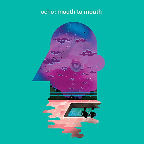 Mouth to Mouth by Ocho