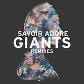 Giants (Remixes) by Savoir Adore