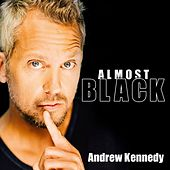 Almost Black by Andrew Kennedy