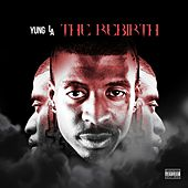 The Rebirth by Yung LA