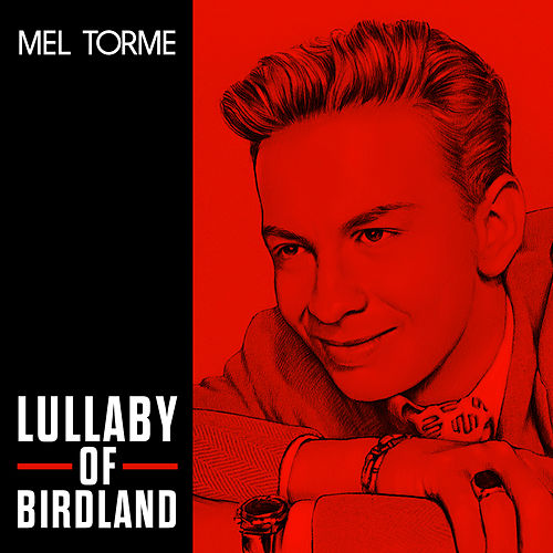 Lullaby Of Birdland by Mel Tormè