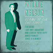 Blame It on the Times von Willie Nelson