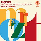 Mozart: The Complete Piano Sonatas by Roberte Mamou
