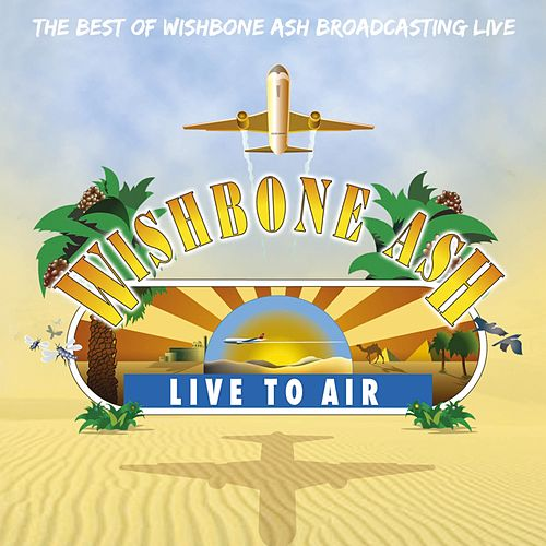 Live To Air von Wishbone Ash