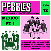Pebbles Vol. 12, Mexico Pt. 1, Originals Artifacts From The Psychedelic Era by Various Artists