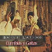 Baile Latino - Cumbias y Gaitas by Various Artists