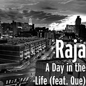 A Day in the Life (feat. Que) by Raja