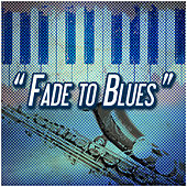 Fade to Blues von Various Artists