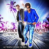 Le temps i efface pa rien by Patrick Andrey