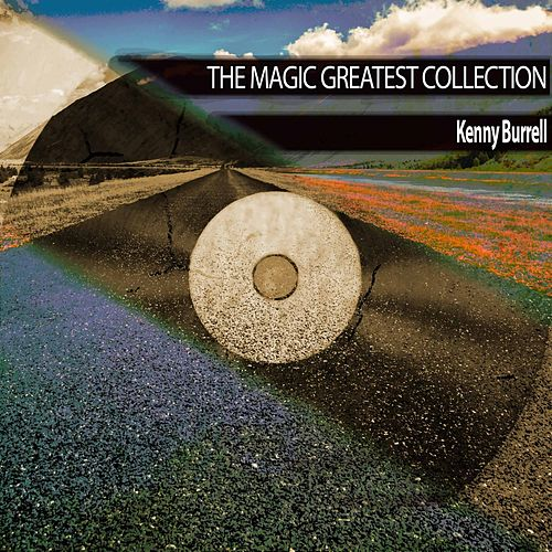 The Magic Greatest Collection von Kenny Burrell