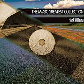 The Magic Greatest Collection von Hank Williams