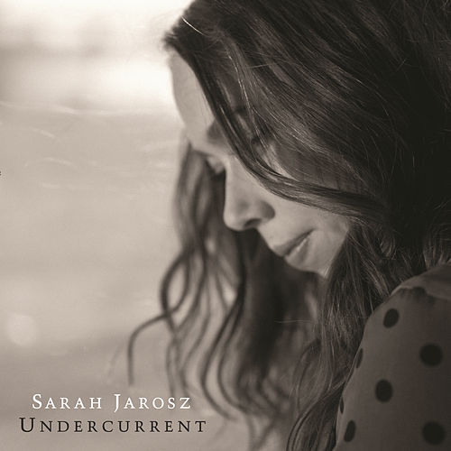 Undercurrent by Sarah Jarosz