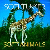 Soft Animals by Sofi Tukker