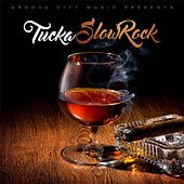 Slow Rock by Tucka