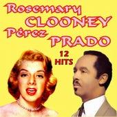 Rosemary Clooney & Perez Prado 12 Hits by Rosemary Clooney