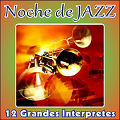 Noche de Jazz - 12 Grandes Interpretes by Various Artists
