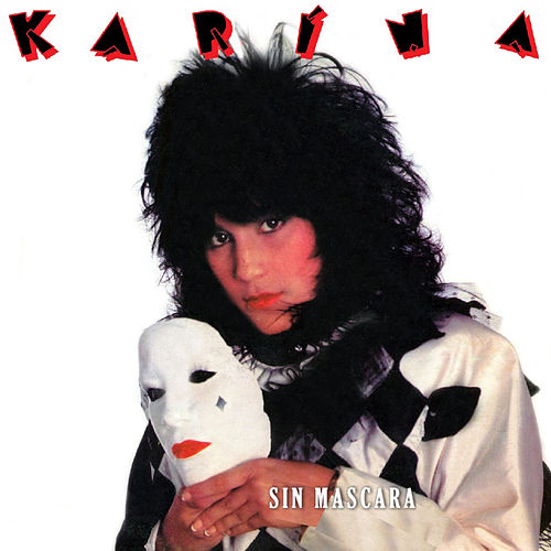 Sin Máscara by Karina