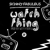 Watch Thing by Skinny Fabulous