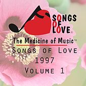 Songs of Love 1997, Vol. 1 by Various Artists