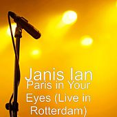 Paris in Your Eyes (Live in Rotterdam) by Janis Ian