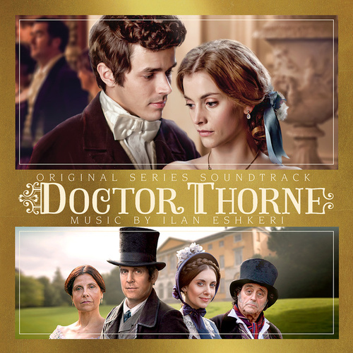 Dr. Thorne (Original Series Soundtrack) by Ilan Eshkeri