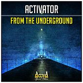 From the Underground by Activator