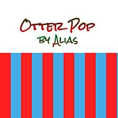 Otter Pop by Alias