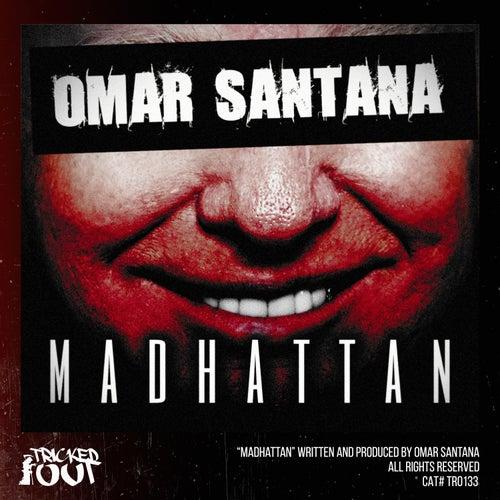 Madhattan by Omar Santana