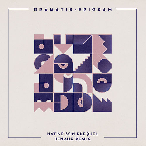 Native Son Prequel (Jenaux Remix) by Gramatik