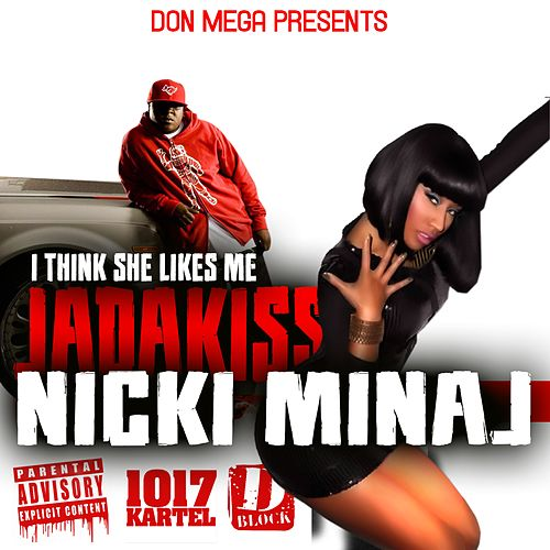 I Think She Likes Me (feat. Nicki Minaj) - Single by Jadakiss